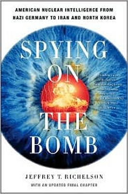 Spying on the Bomb By Richardson, Jeffrey T.