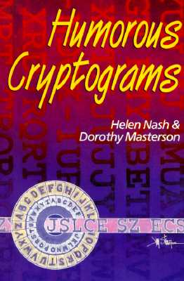 Humorous Cryptograms By Nash, Helen (COM)/ Masterson, Dorothy (COM)